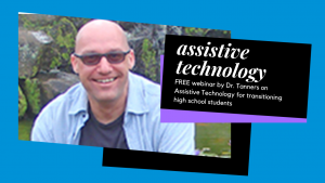 Webinar: Assistive Technology for Transitioning High School Students @ Online